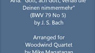 """Aria: """"Gott, ach Gott, verlaß die Deinen nimmermehr"""" (BWV 79 No 5) for Woodwind Quartet"""