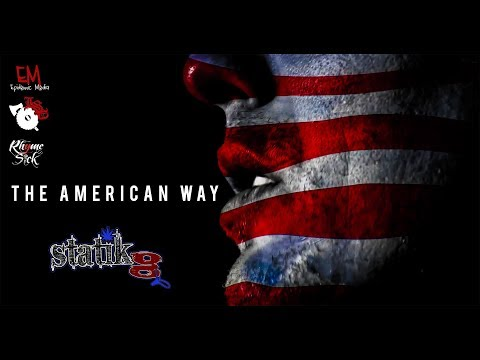 Statik G | The American Way  [Official Music Video]