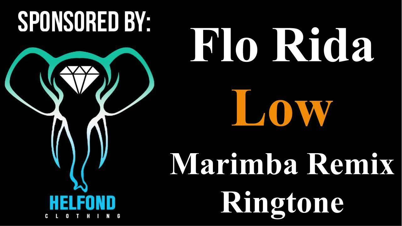 Flo Rida Low Marimba Remix Ringtone and Alert - YouTube