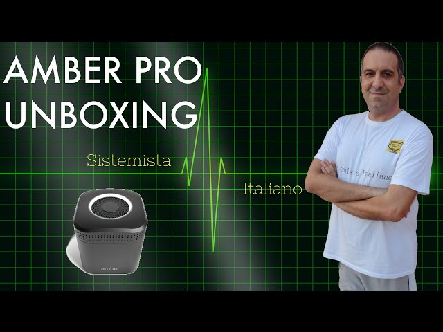 Unboxing Amber Pro