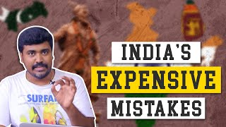 India's  Expensive Mistakes |Part 1 | Kichdy