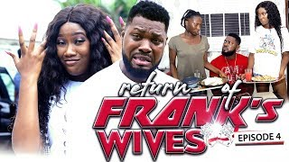 RETURN OF FRANKS WIFE EPISODE 4-NEW MOVIE/2019 LATEST NOLLYWOOD MOVIE