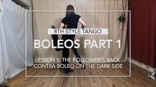 Boleos Part 1 Lesson 5: The Follower's Back Contra Boleo on the Dark Side