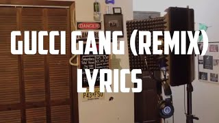 GUCCI GANG - REMIX (Lyrics)