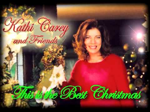 Christmas   This is the Best Christmas  Kathi Carey