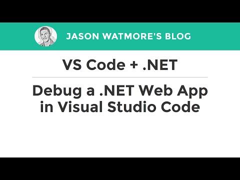 VS Code + .NET - Debug a .NET Web App in Visual Studio Code