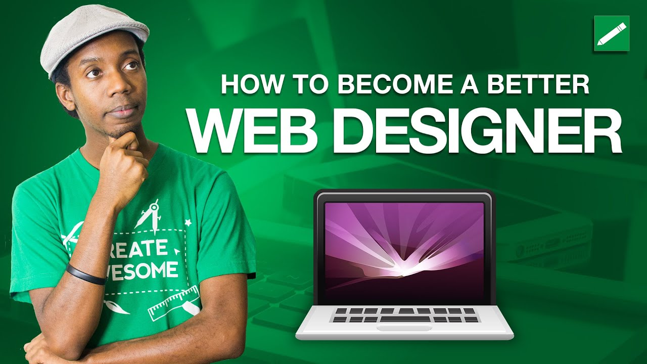how to become a better web designer youtube