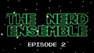 "The Nerd Ensemble - #2 ""Rambling Madness"""