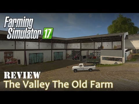 Farming Simulator 17  The Valley The Old Farm  Map