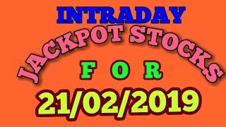 INTRADAY JACKPOT STOCKS FOR 21/02/2019 - INTRADAY TRADING TIPS