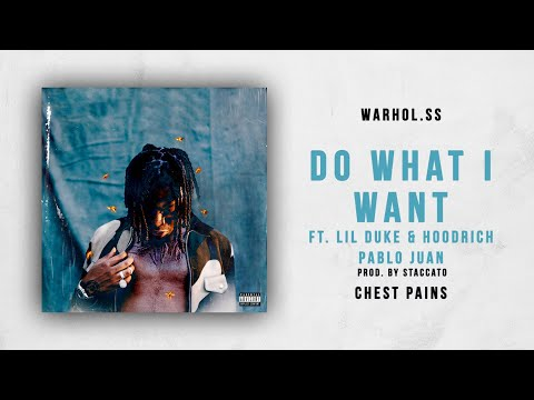 Warhol.SS - Do What I Want Ft. Lil Duke & Hoodrich Pablo Juan (Chest Pains)