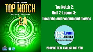 Top Notch 2: Unit 2: Lesson 3: Describe and recommend movies
