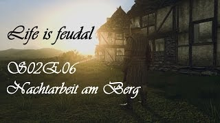 Life is feudal - S02E06 Nachtarbeit am Berg [HD+] Let