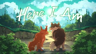 Here I Am [COMPLETE Brambleclaw MAP]