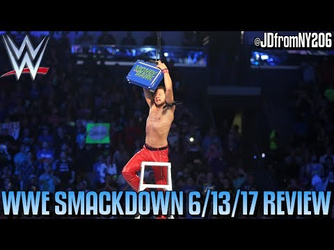 WWE Smackdown 6/13/17 Review Results & Reactions: WWE MONEY IN THE BANK GO HOME SHOW