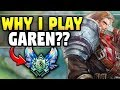 THIS IS THE REASON I PLAY GAREN! HERE IS WHAT I HAVE LEARNED - League of Legends