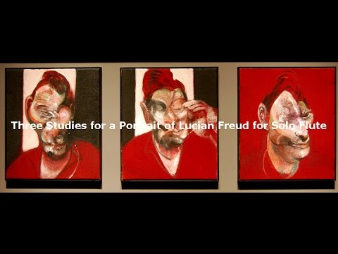 Three Studies for a Portrait of Lucian Freud for Solo Flute