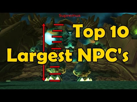 Top 10 Largest NPCs In Game (in WoW)