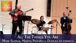 All Things You Are / Mark Sganga, Martin Pizzarelli & Duduka Da Fonseca / Fingerstyle Jazz