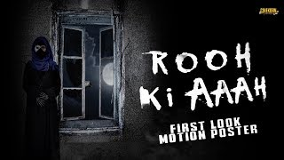 Rooh Ki Aaah (Aaaah) Hindi Dubbed Upcoming Movie | Motion Poster | Coming Soon