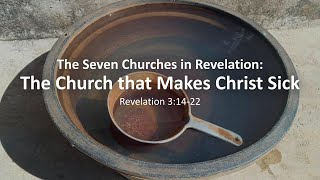 "COTR Sermon 4 -8-2021: ""The Church that Makes Christ Sick"""