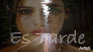 Arkel | Es Tarde (Con Letra) | Sadness Rap 2018