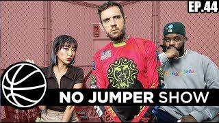 The No Jumper Show Ep. 44