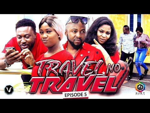 TRAVEL NO TRAVEL (EPISODE 5) – UCHENANCY 2019 NEW MOVIE ALERT
