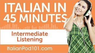 45 Minutes of Intermediate Italian Listening Comprehension