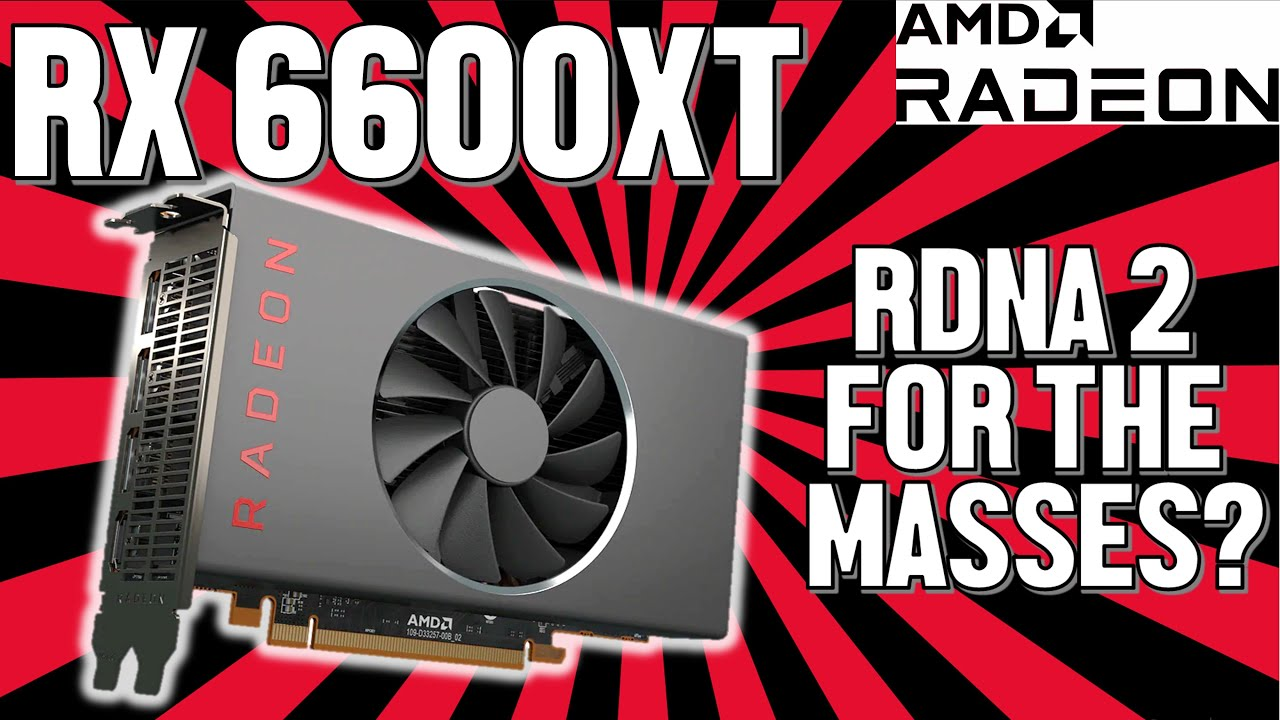 AMD Radeon RX 6600XT LEAKED Specs and Pricing - Will This Be A Good Affordable Mainstream RDNA2 GPU?