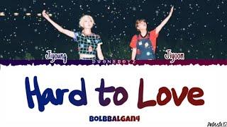 BOLBBALGAN4 – HARD TO LOVE (나만 안되는 연애) Lyrics/Lirik Terjemahan Indonesia [Rom_Eng_Indo] Bol4 Ina Fan