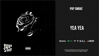 Pop Smoke - Yea Yea (Shoot for the Stars Aim for the Moon)