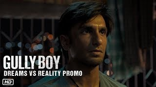 Dreams Vs Reality Promo | Gully Boy | Ranveer Singh | Alia Bhatt