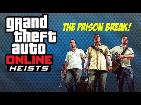 GTA 5 Heists #1: The Prison Job, Shenanigans, and More! (GTA 5 Online Heists Funny Moments)