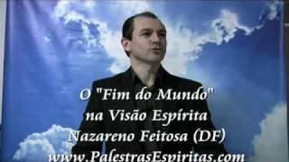 2012 Apocalipse e o Fim do Mundo na Visão Espírita e Científica - Nazareno Feitosa
