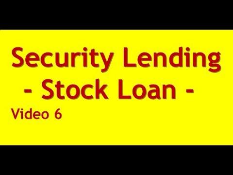 Security Lending or Stock Loan - Video 6