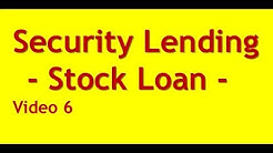 Security Lending or Stock Loan - Video 6