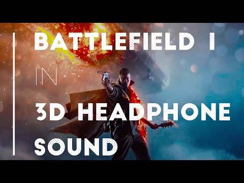 Battlefield 1 in 3D HEADPHONE SOUND!
