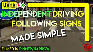 Independent Driving @ Pinner Test Centre, Following Pinner and Harrow Signs