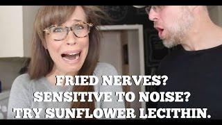 Fried nerves? Try sunflower lecithin.