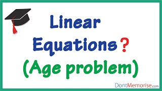 Linear Equations – Example(Ages) ( GMAT / GRE / CAT / Bank PO / SSC CGL)