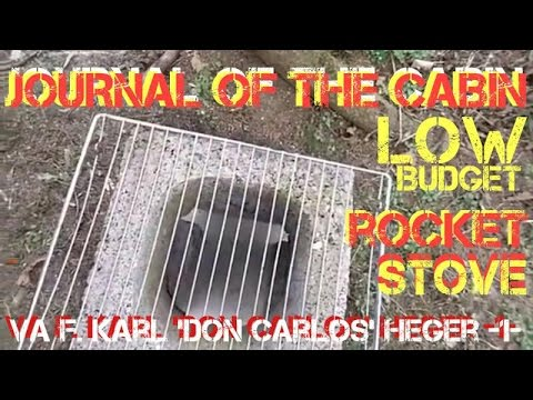 ✔JOURNAL OF THE CABIN: Low Budget Rocket Stove / VA f. Karl