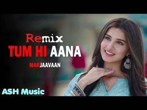 remix---tum-hi-aana-|-jubin-nautiyal-|-marjaavaan-|-ash-music