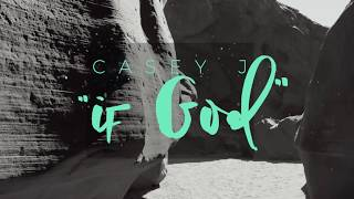 Casey J - If God (Official Lyric Video)