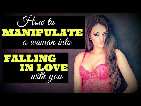 How to manipulate women into liking you