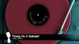 """Casey James """"Crying On A Suitcase"""" Lyrics"""