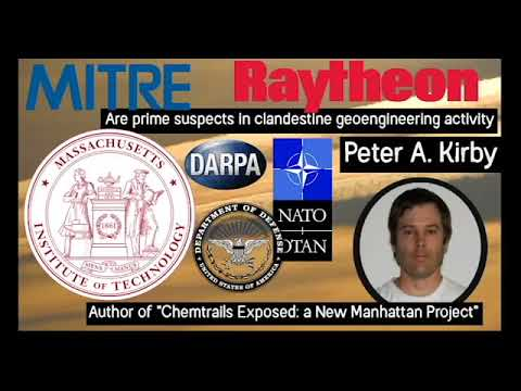 Who Is Spraying Us  Raytheon  MITRE Corporation  MIT are Prime Suspects  Peter K