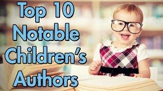 Top 10 Notable Children's Authors