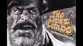 Tito Lopez Combo -
