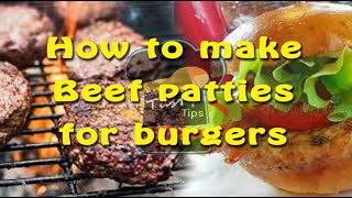 How to Make beef patties for burgers